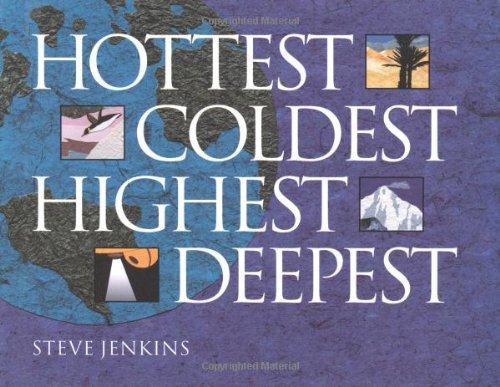 9780395899991: Hottest, Coldest, Highest, Deepest