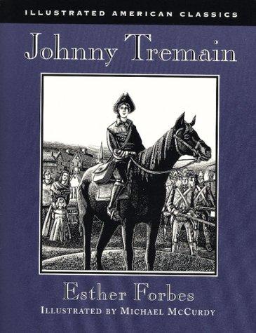 9780395900116: Johnny Tremain (Illustrated American Classics)