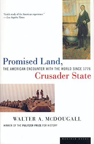 9780395901328: Promised Land, Crusader State: The American Encounter with the World Since 1776