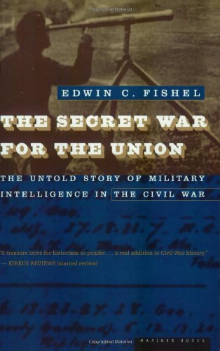 9780395901366: The Secret War for the Union: The Untold Story of Military Intelligence in the Civil War