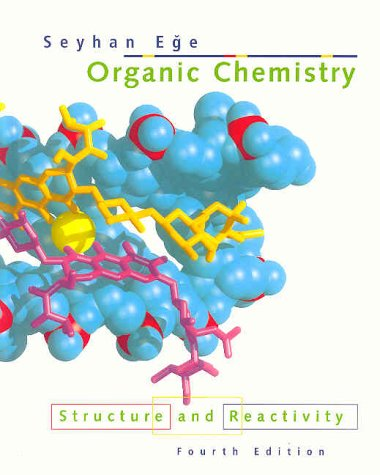 Organic Chemistry: Structure and Reactiuvity, 4th: Ege, Seyhan N.
