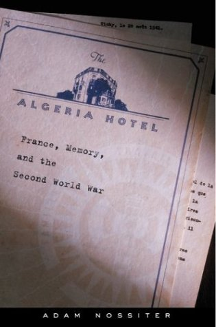9780395902455: The Algeria Hotel: France, Memory, and the Second World War