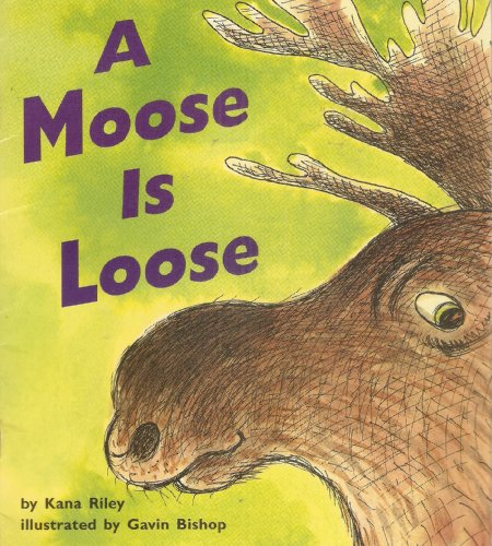 9780395902899: A Moose Is Loose (Invitations to Literacy, Book 25 Collection 1 Emergent)