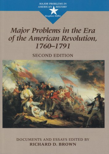 9780395903445: Major Problems in the Era of the American Revolution, 1760-1791: Documents and Essays (Major Problems in American History Series)