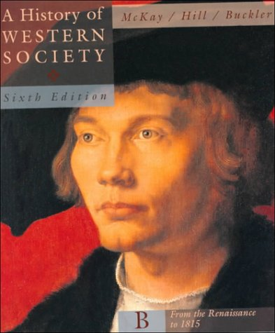 9780395904367: A History of Western Society: From the Renaissance to 1815: B