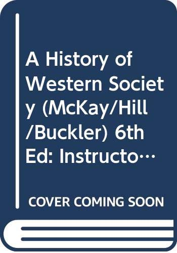 9780395904381: A History of Western Society (McKay/Hill/Buckler), 6th Ed: Instructor's Resource Manual