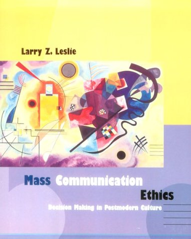 9780395904909: Mass Communication Ethics: Decision Making in Postmodern Culture