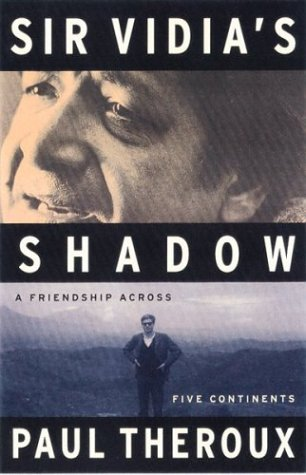 Sir Vidia's Shadow: A Friendship Across Five Continents (SIGNED)