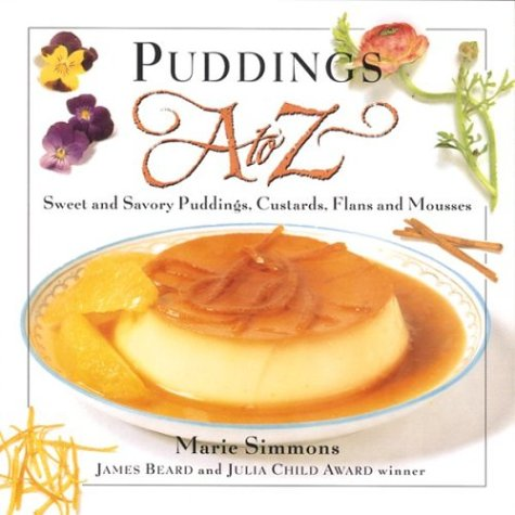 9780395909904: Puddings A to Z: Sweet and Savory Puddings, Custards, Flans and Mousses (A to Z Cookbooks)