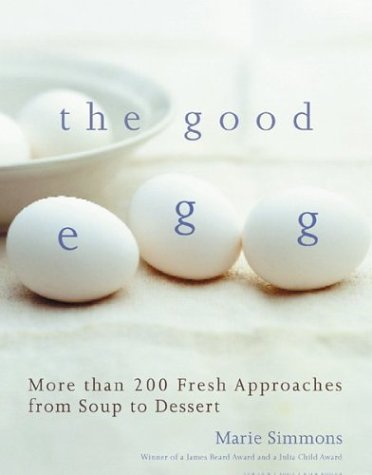 9780395909911: The Good Egg: More Than 200 Fresh Approaches from Soup to Dessert