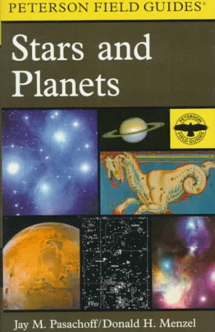 Peterson Field Guide to Stars and Planets: Third Edition (Peterson Field Guides) (0395911001) by Jay M. Pasachoff; Roger Tory Peterson