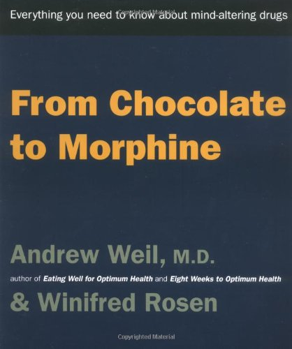 9780395911525: From Chocolate to Morphine: Everything You Need to Know About Mind-Altering Drugs