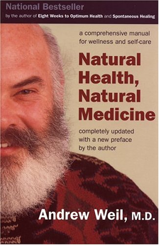 Natural Health, Natural Medicine: A Comprehensive Manual for Wellness and Self-Care