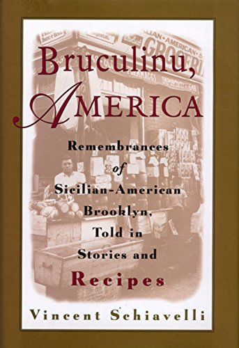 Bruculinu, America: Remembrances of Sicilian-American Brooklyn, Told in Stories and Recipes