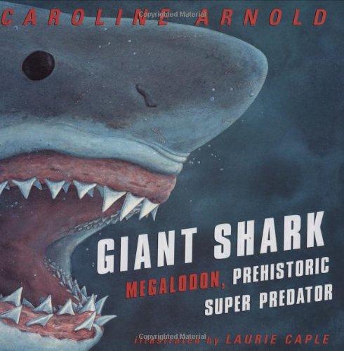 9780395914199: Giant Shark: Megalodon, Prehistoric Super Predator