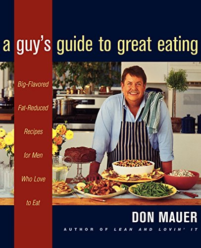 9780395915363: A Guy's Guide to Great Eating: Big-Flavored, Fat-Reduced Recipes for Men Who Love to Eat