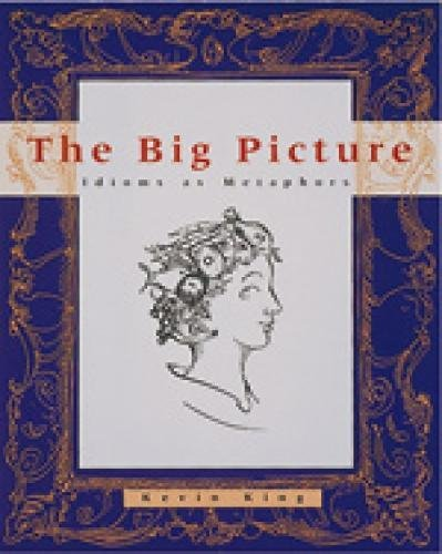 9780395917121: The Big Picture: Idioms as Metaphors