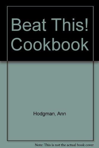 Beat This! Cookbook: Ann Hodgman