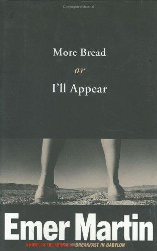 More Bread or I'll Appear: Martin, Emer