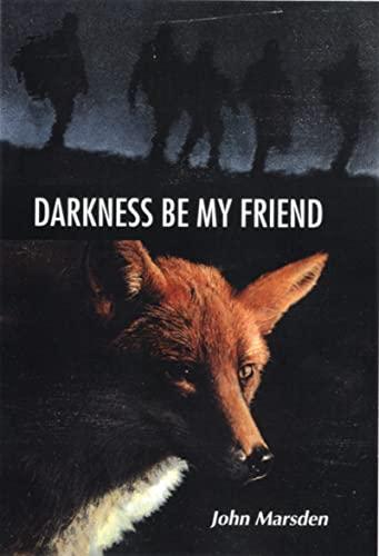 9780395922743: Darkness Be My Friend (The Tomorrow Series #4)