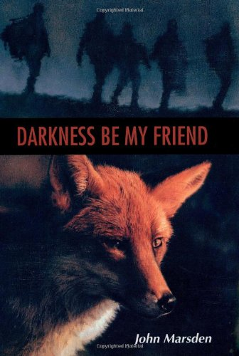 9780395922743: Darkness Be My Friend (The Tomorrow Series #4)