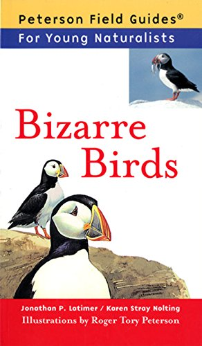 Bizarre Birds Peterson Field Guides For Young Nolting Karen Stray