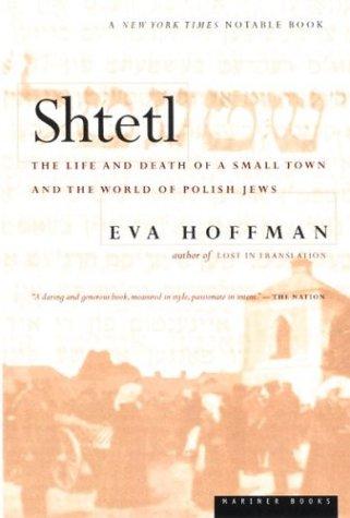 Shtetl: The Life and Death of a: Eva Hoffman
