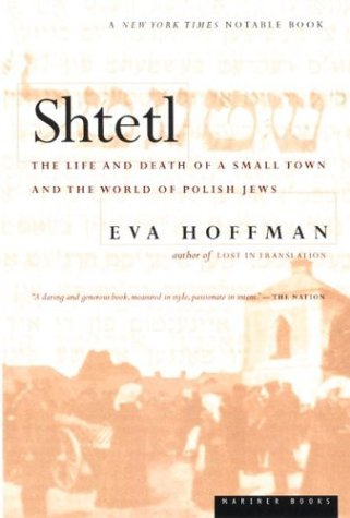 Shtetl: The Life and Death of a Small Town and the World of Polish Jews: Hoffman, Eva
