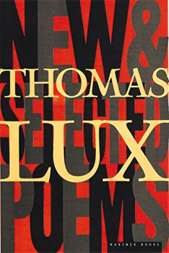 9780395924884: New and Selected Poems of Thomas Lux: 1975-1995