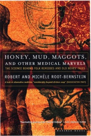 9780395924921: Honey, Mud, Maggots, and Other Medical Marvels