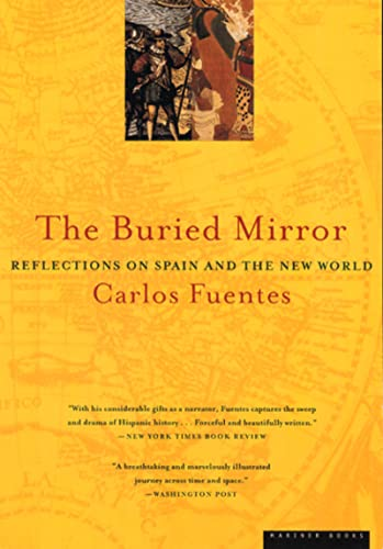 9780395924990: The Buried Mirror: Reflections on Spain and the New World