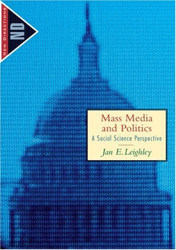 9780395925461: Mass Media and Politics: A Social Science Perspective (The New Directions in Political Behavior)