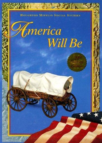 9780395930649: America Will Be (Houghton Mifflin Social Studies)