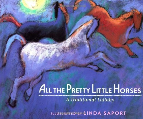 9780395930977: All the Pretty Little Horses: A Traditional Lullaby