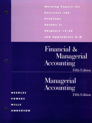 Financial & Managerial Accounting/Managerial Accounting: Working Papers: Belverd E. Needles,