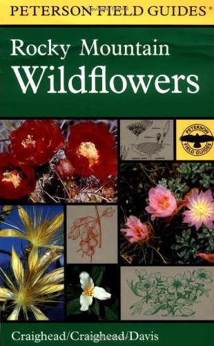 9780395936139: A Field Guide to Rocky Mountain Wildflowers: Northern Arizona and New Mexico to British Columbia (Peterson Field Guides)