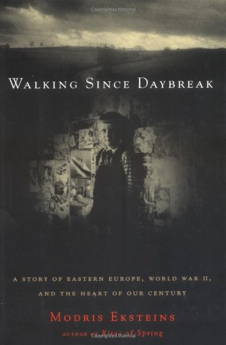 9780395937471: Walking since Daybreak: A Story of Eastern Europe, World War II, and the Heart of Our Century