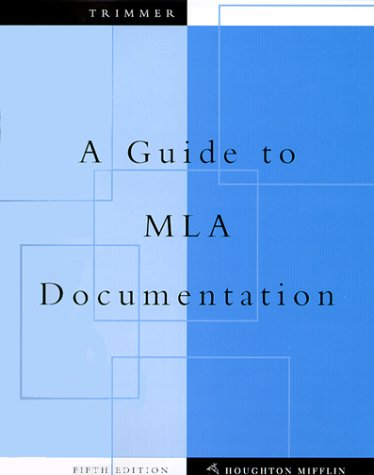 A Guide to MLA Documentation: With an: Joseph F. Trimmer