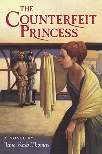 The Counterfeit Princess: Jane Resh Thomas