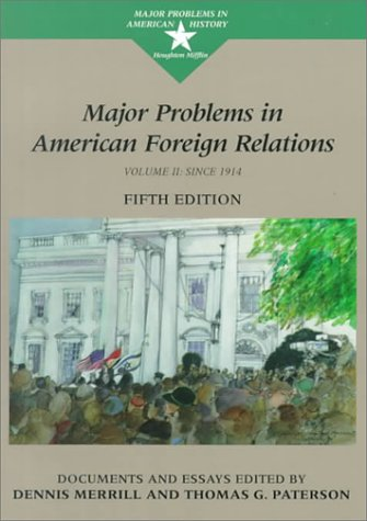 9780395938850: Major Problems In American Foreign Relations: Documents And Essays: Volume II (Major Problems in American History Series)