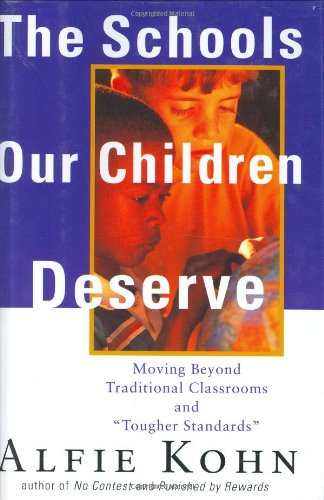9780395940396: The Schools Our Children Deserve: Moving Beyond Traditional Classrooms and