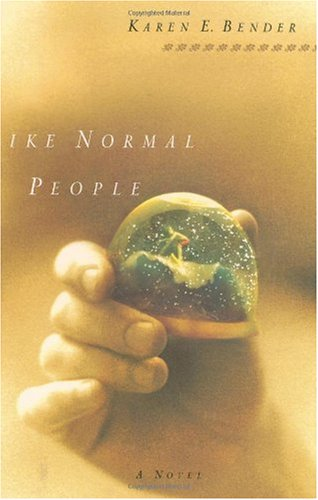 Like Normal People: Bender, Karen E.