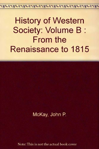 9780395945186: History of Western Society: Volume B : From the Renaissance to 1815