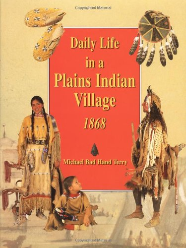 9780395945421: Daily Life in a Plains Indian Village 1868