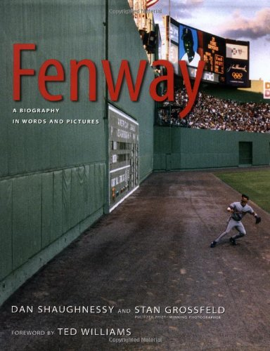Fenway: A Biography in Words and Pictures: Shaughnessy, Dan, and
