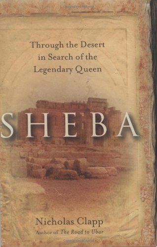 Sheba Through the Desert in Search of the Legendary Queen