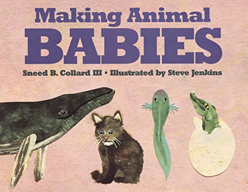 Making Animal Babies: Collard III, Sneed B.
