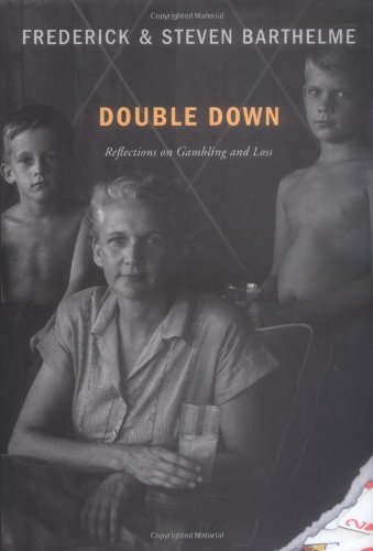 9780395954294: Double Down: Reflections on Gambling and Loss