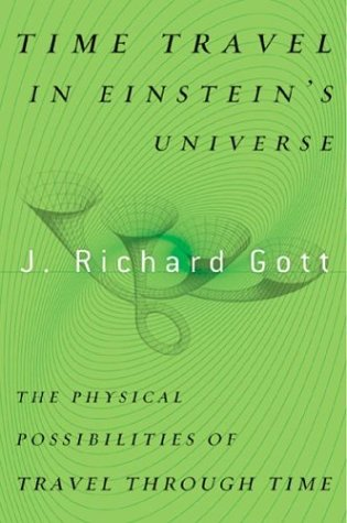 9780395955635: Time Travel in Einstein's Universe: The Physical Possibilities of Travel Through Time