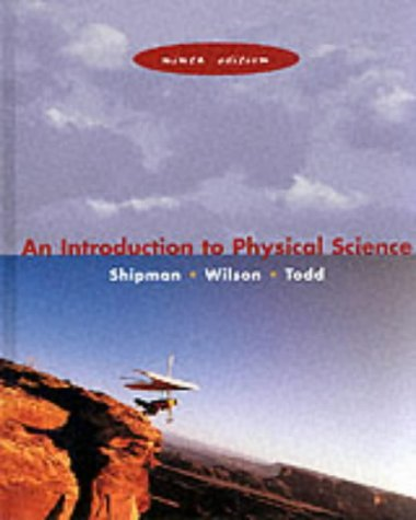 Introduction To Physical Science, Ninth Edition: James T. Shipman;